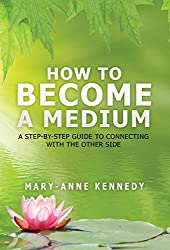 How to Become a Medium: Develop Your Medium Abilities in 2020